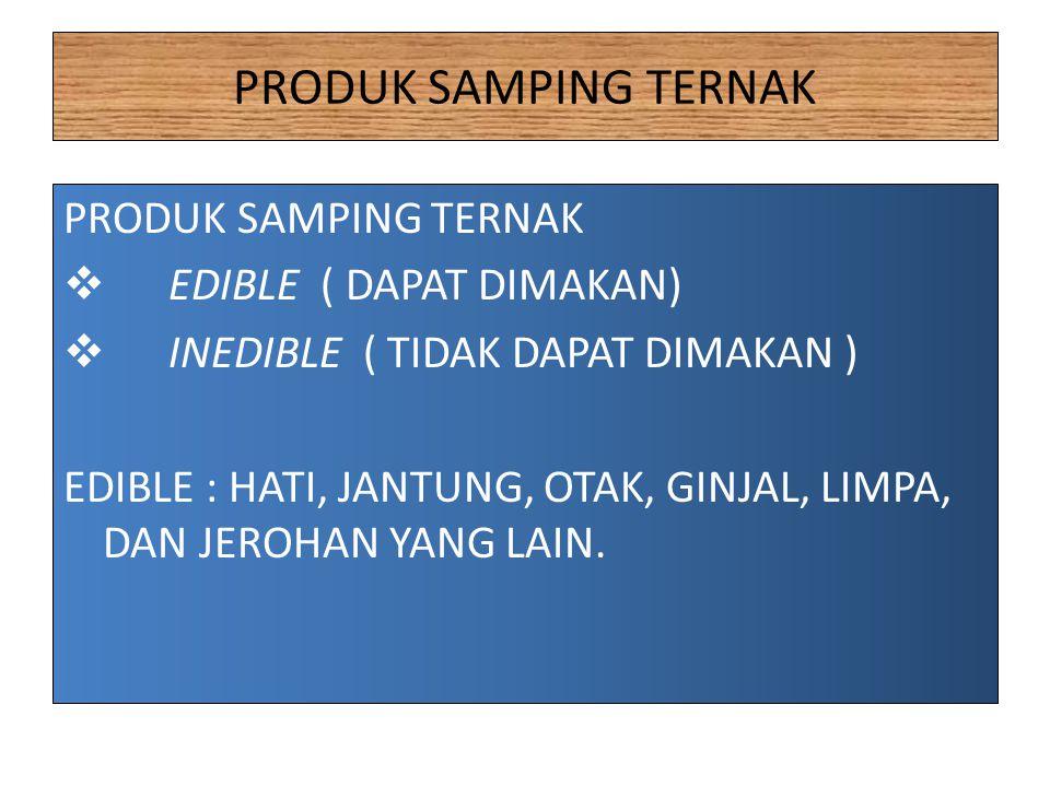 PRODUK SAMPING TERNAK PRODUK SAMPING TERNAK EDIBLE ( DAPAT DIMAKAN)