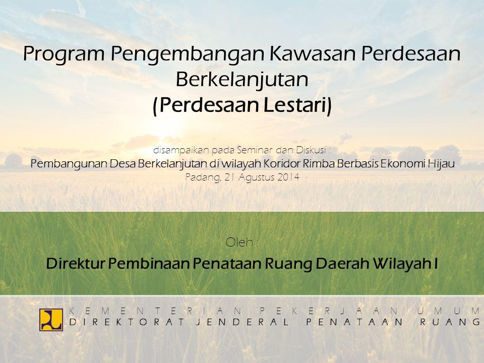 Oleh : Direktur Pembinaan Penataan Ruang Daerah Wilayah I