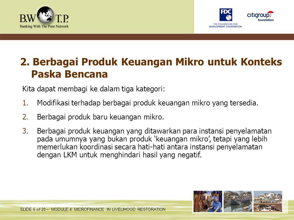 2. Berbagai Produk Keuangan Mikro untuk Konteks Paska Bencana