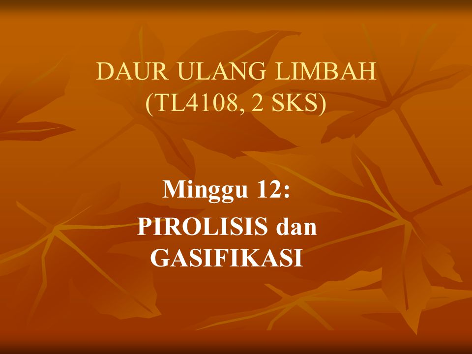 PIROLISIS dan GASIFIKASI