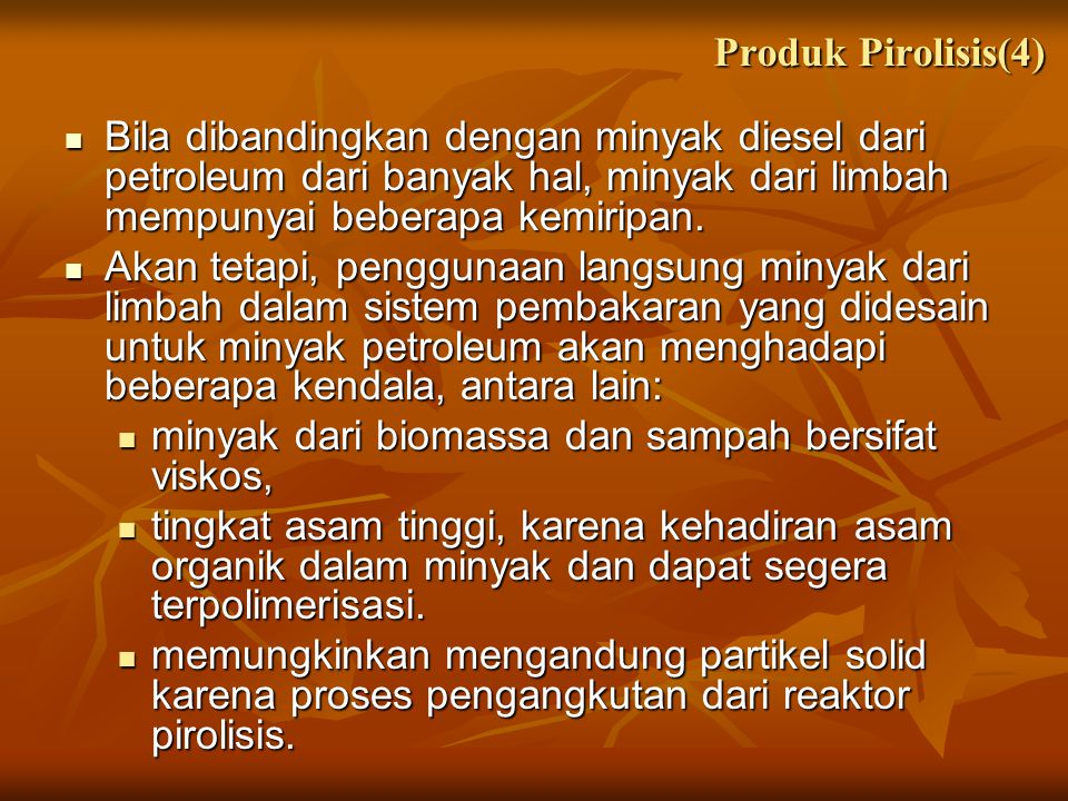 Produk Pirolisis(4) Bila dibandingkan dengan minyak diesel dari petroleum dari banyak hal, minyak dari limbah mempunyai beberapa kemiripan.
