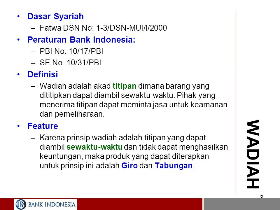 WADIAH Dasar Syariah Peraturan Bank Indonesia: Definisi Feature