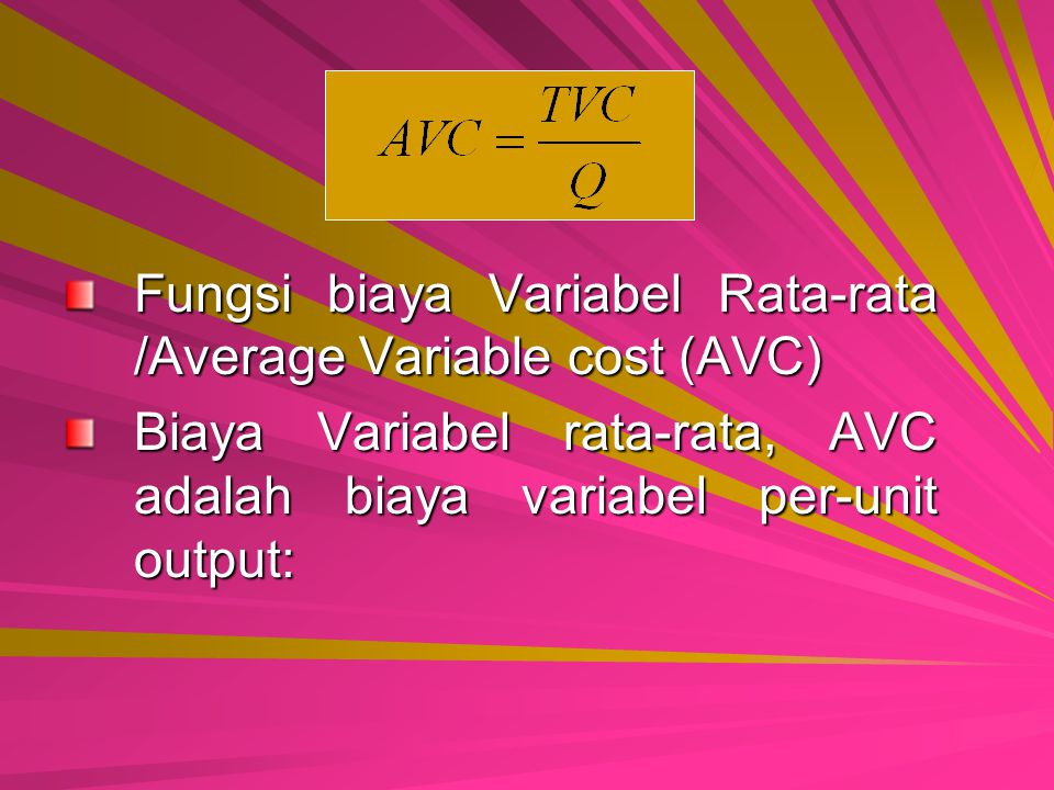 Fungsi biaya Variabel Rata-rata /Average Variable cost (AVC)