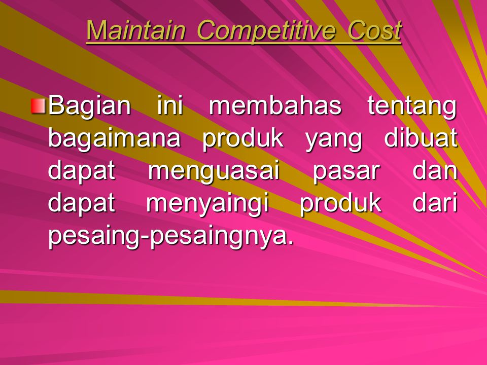 Maintain Competitive Cost