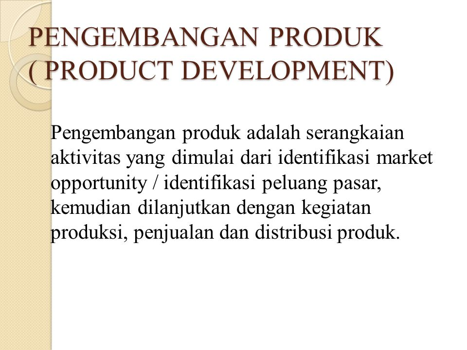 PENGEMBANGAN PRODUK ( PRODUCT DEVELOPMENT)