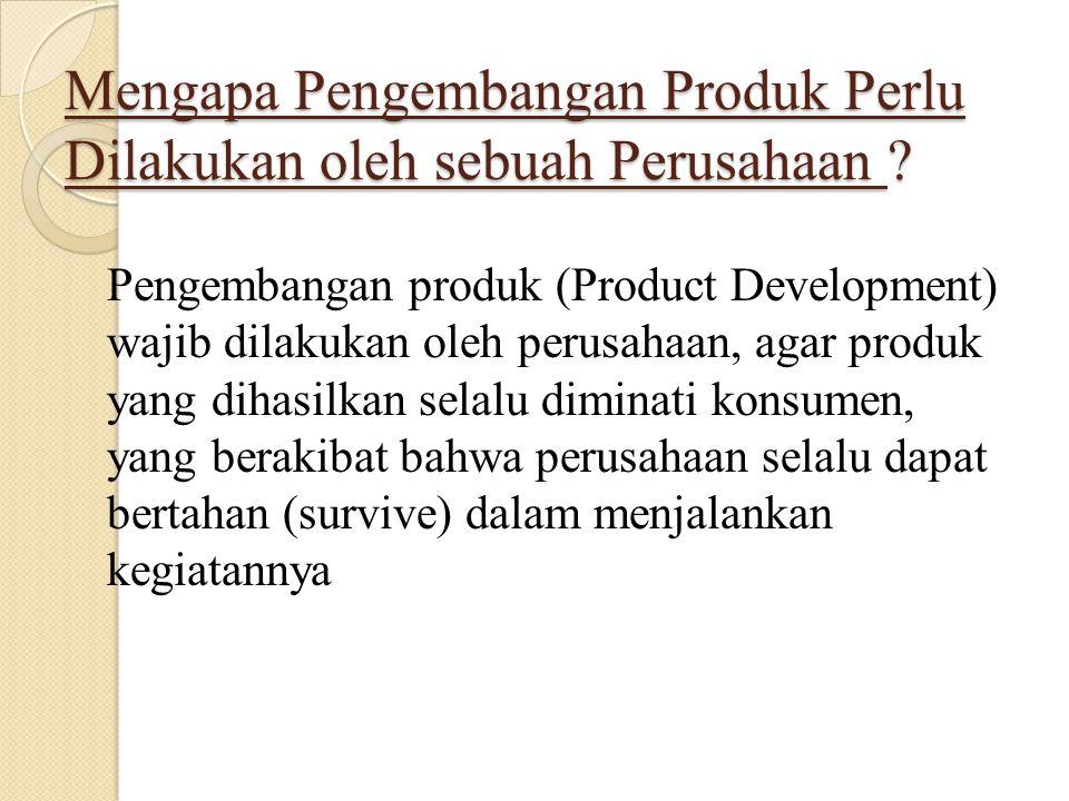 Mengapa Pengembangan Produk Perlu Dilakukan oleh sebuah Perusahaan