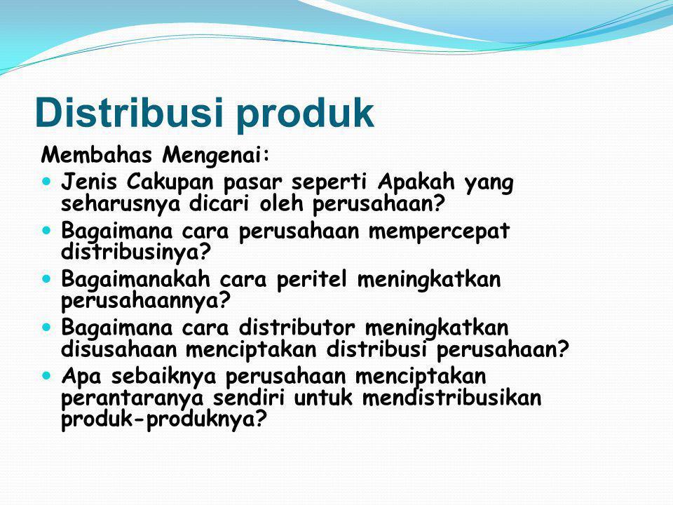 Distribusi produk Membahas Mengenai: