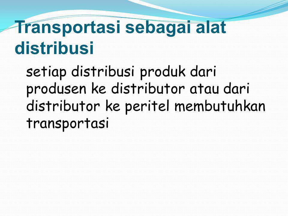 Transportasi sebagai alat distribusi