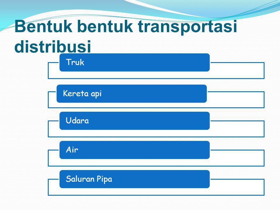 Bentuk bentuk transportasi distribusi