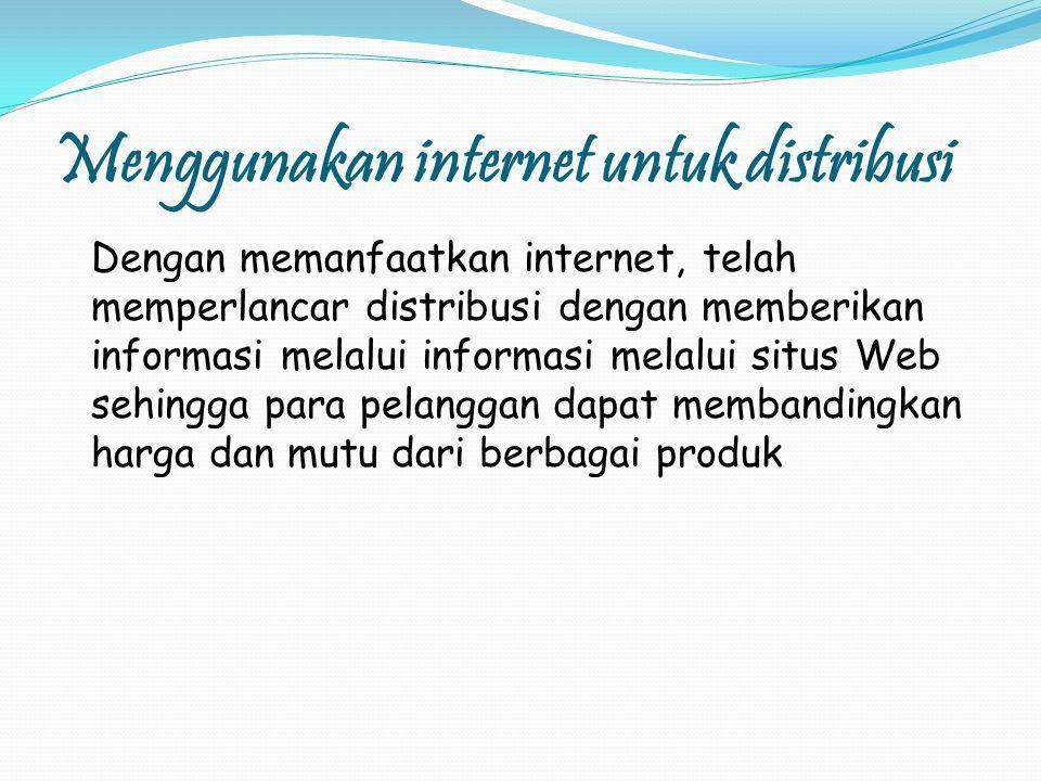 Menggunakan internet untuk distribusi