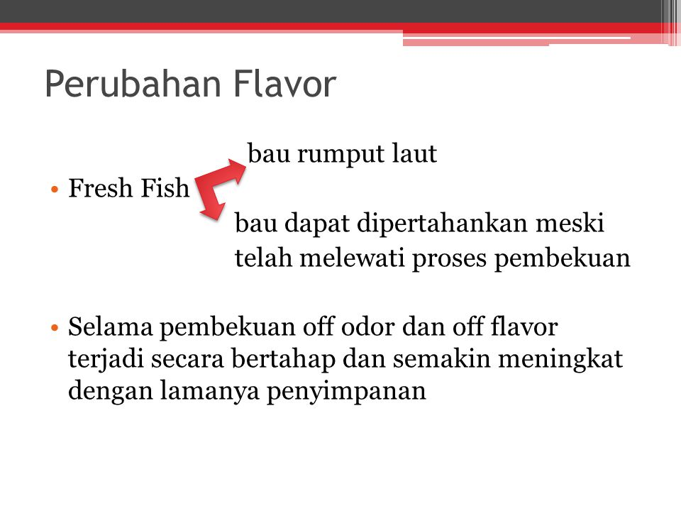 Perubahan Flavor bau rumput laut Fresh Fish