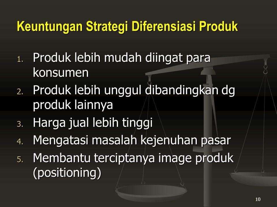 Keuntungan Strategi Diferensiasi Produk