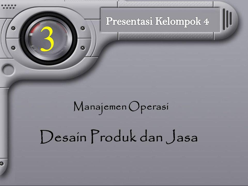 Presentasi Kelompok 4 Manajemen Operasi Desain Produk dan Jasa