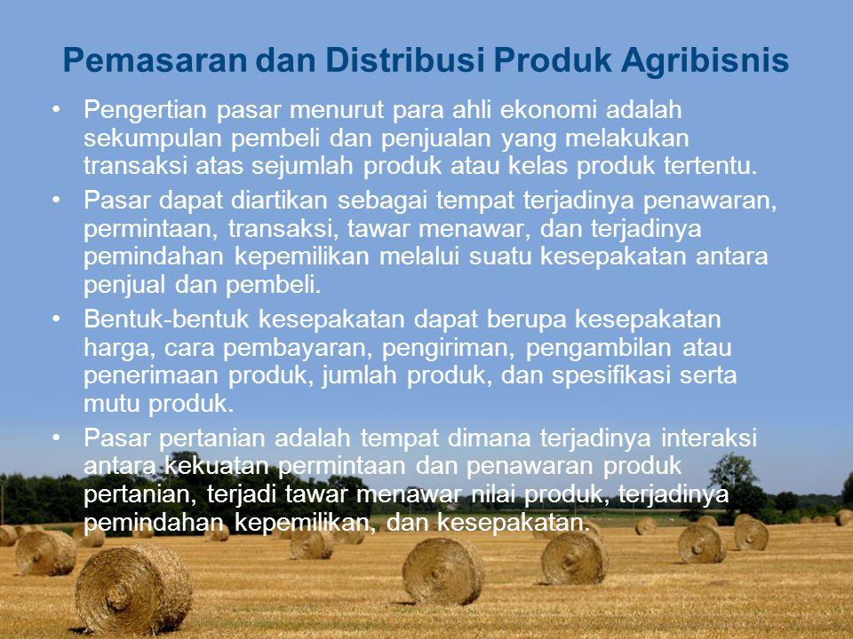 Pemasaran dan Distribusi Produk Agribisnis
