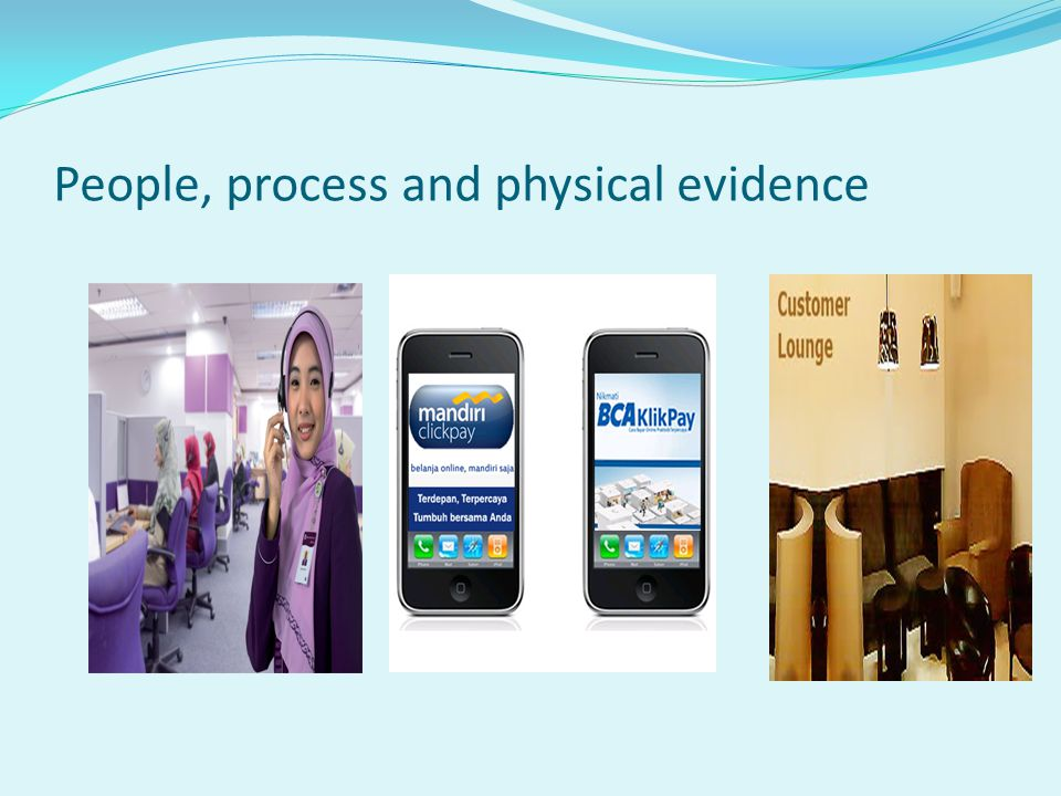 People, process and physical evidence