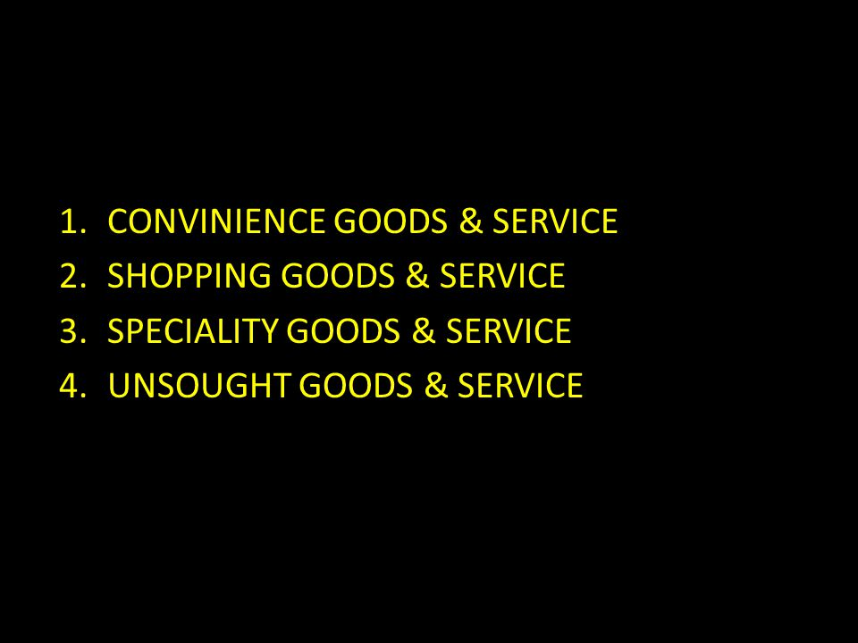 BARANG KONSUMSI CONVINIENCE GOODS & SERVICE SHOPPING GOODS & SERVICE