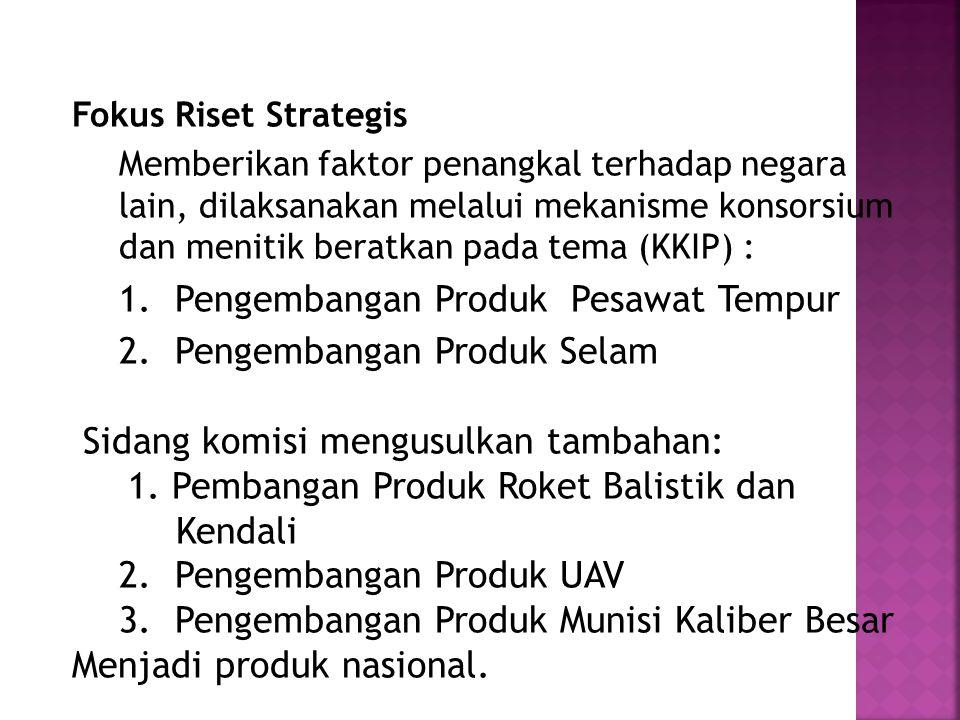 2. Pengembangan Produk Selam Sidang komisi mengusulkan tambahan: