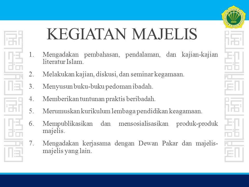 KEGIATAN MAJELIS Mengadakan pembahasan, pendalaman, dan kajian-kajian literatur Islam. Melakukan kajian, diskusi, dan seminar kegamaan.