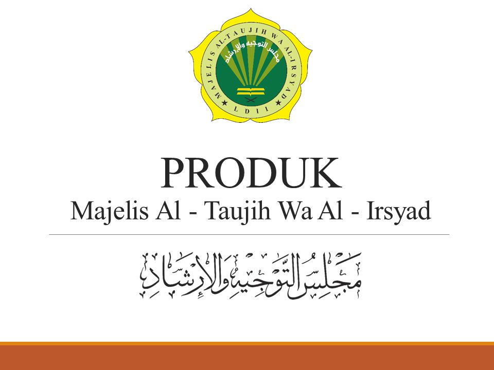 PRODUK Majelis Al - Taujih Wa Al - Irsyad