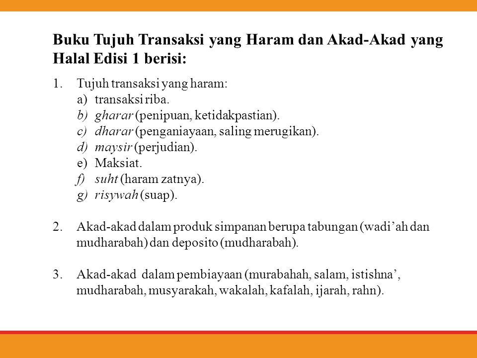 Buku Tujuh Transaksi yang Haram dan Akad-Akad yang Halal Edisi 1 berisi: