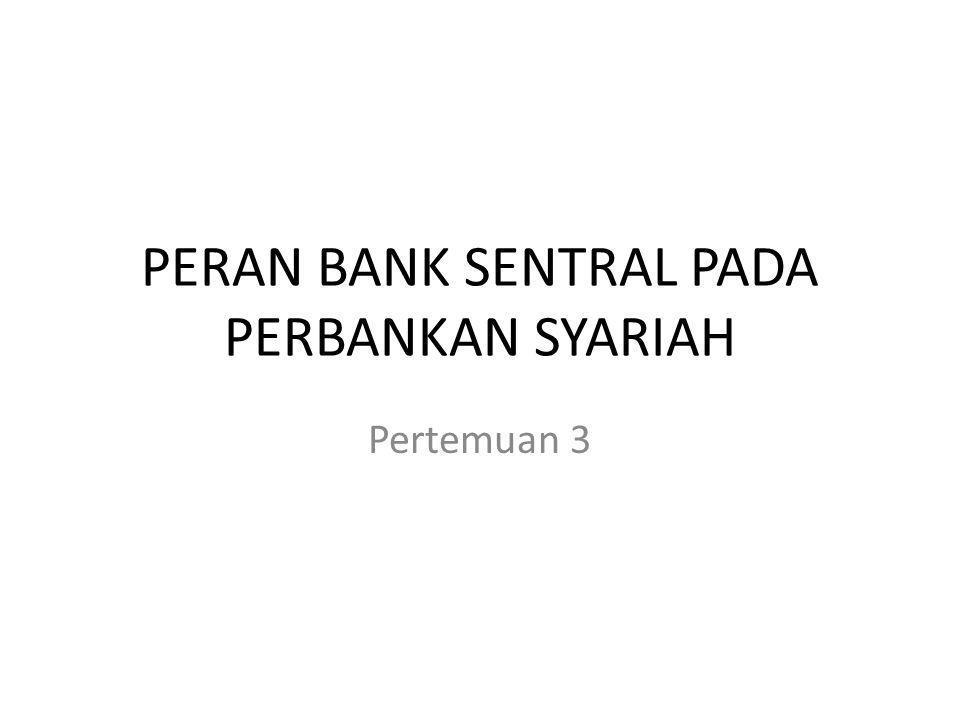 PERAN BANK SENTRAL PADA PERBANKAN SYARIAH