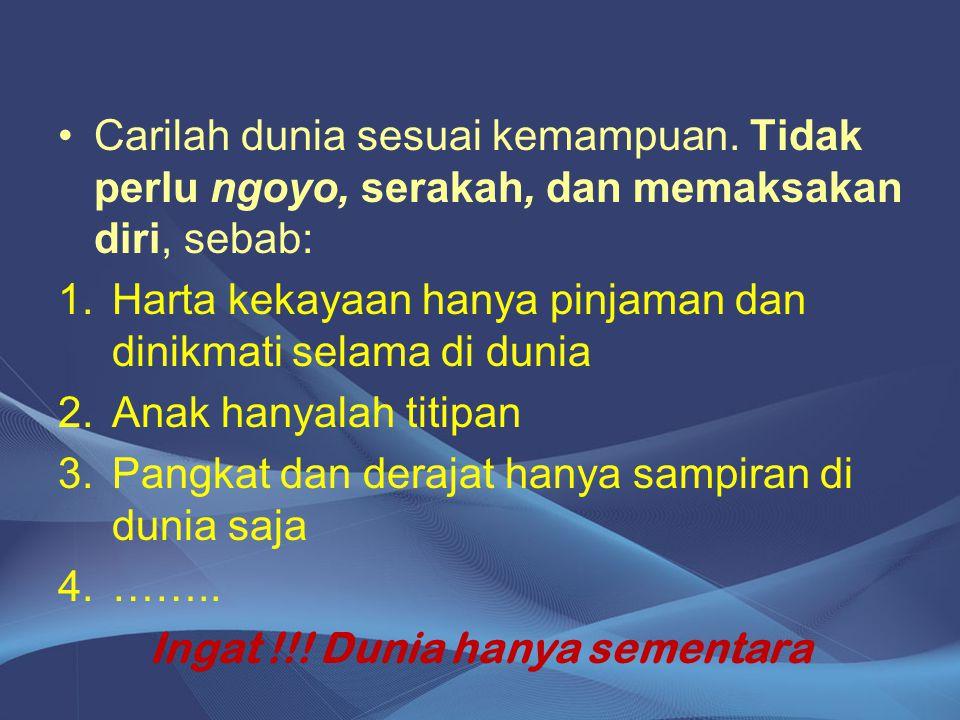 Ingat !!! Dunia hanya sementara