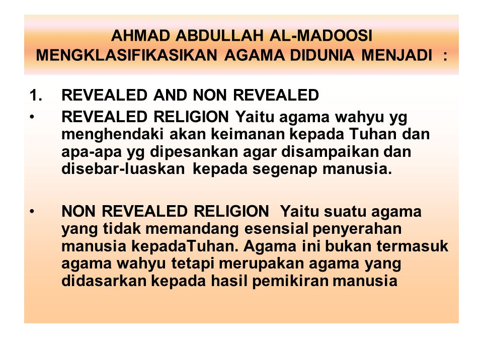 AHMAD ABDULLAH AL-MADOOSI MENGKLASIFIKASIKAN AGAMA DIDUNIA MENJADI :