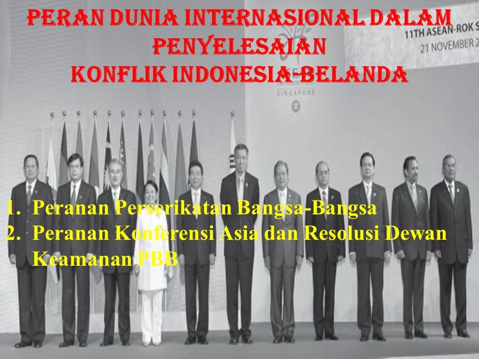 Peran Dunia Internasional dalam Penyelesaian Konflik Indonesia-Belanda
