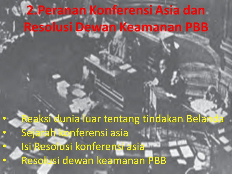 2.Peranan Konferensi Asia dan Resolusi Dewan Keamanan PBB