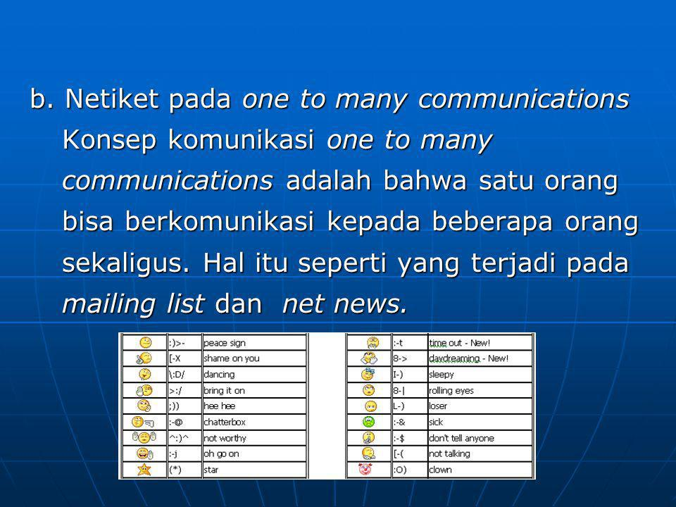 b. Netiket pada one to many communications