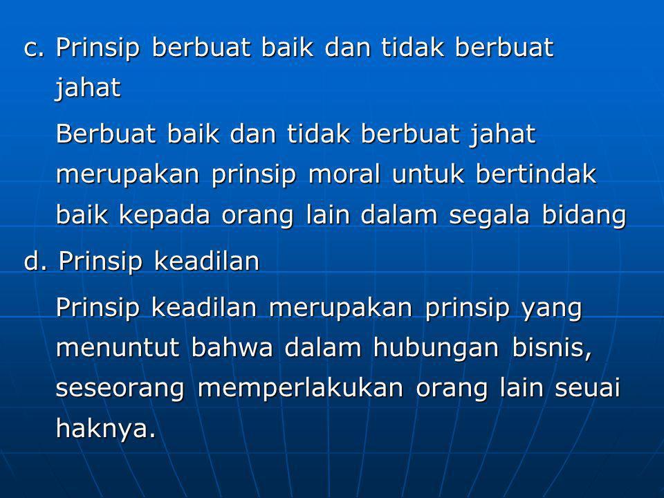 c. Prinsip berbuat baik dan tidak berbuat jahat