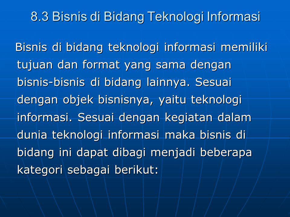 8.3 Bisnis di Bidang Teknologi Informasi