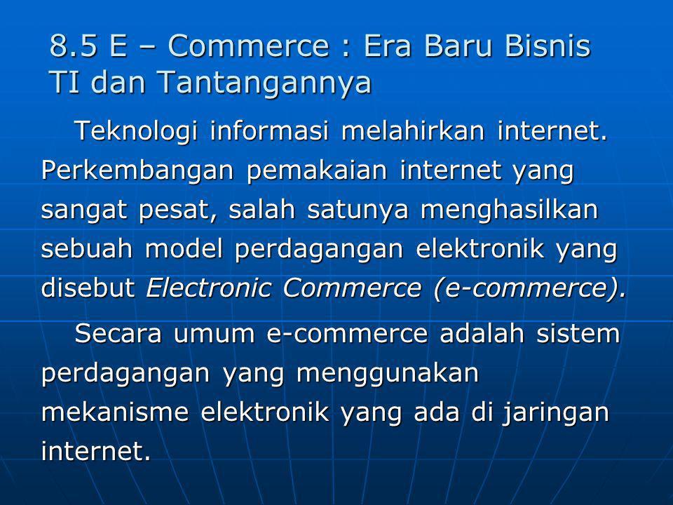 8.5 E – Commerce : Era Baru Bisnis TI dan Tantangannya