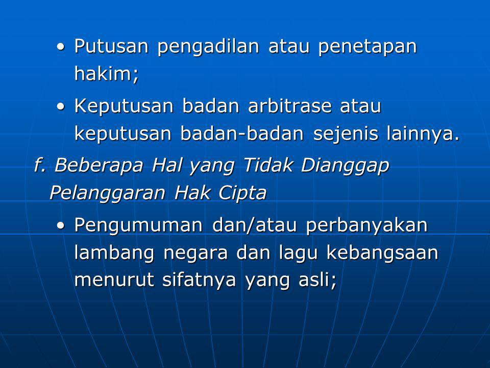 Putusan pengadilan atau penetapan hakim;