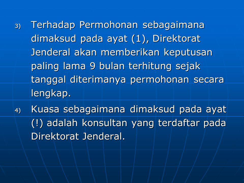 Terhadap Permohonan sebagaimana dimaksud pada ayat (1), Direktorat Jenderal akan memberikan keputusan paling lama 9 bulan terhitung sejak tanggal diterimanya permohonan secara lengkap.