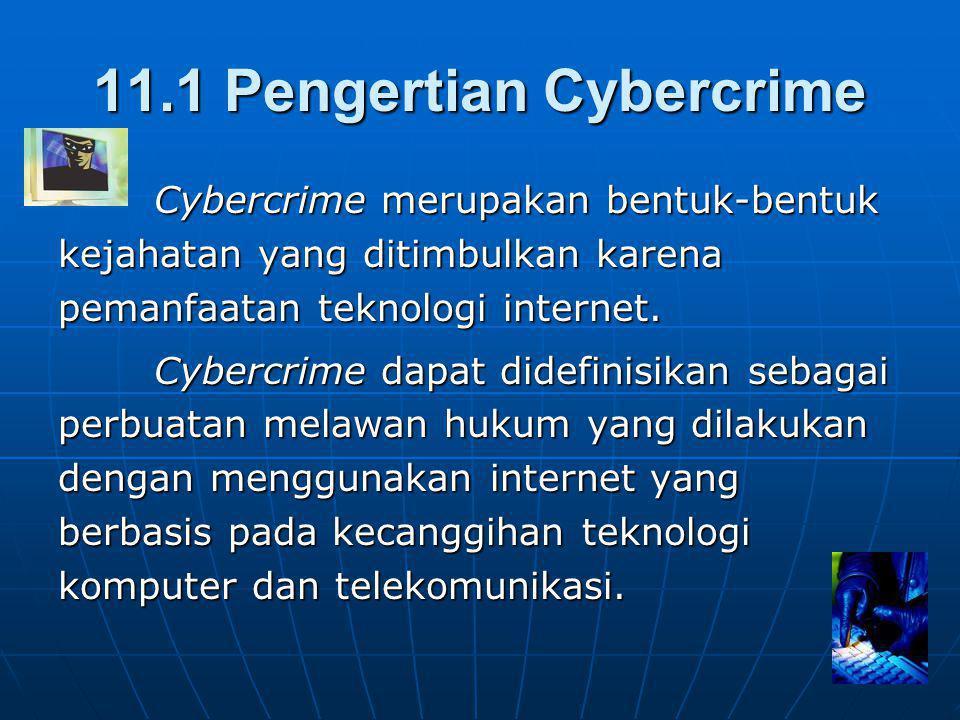 11.1 Pengertian Cybercrime