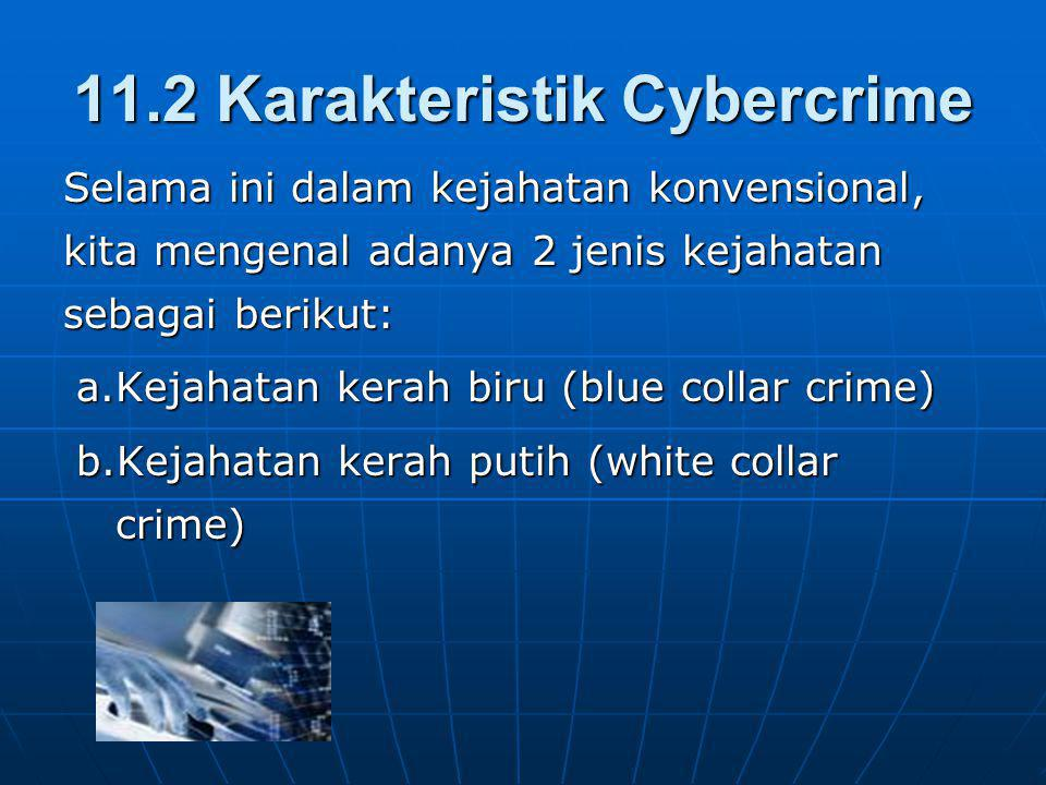 11.2 Karakteristik Cybercrime