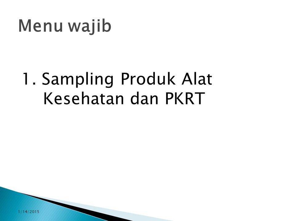 Menu wajib 1. Sampling Produk Alat Kesehatan dan PKRT 4/8/2017