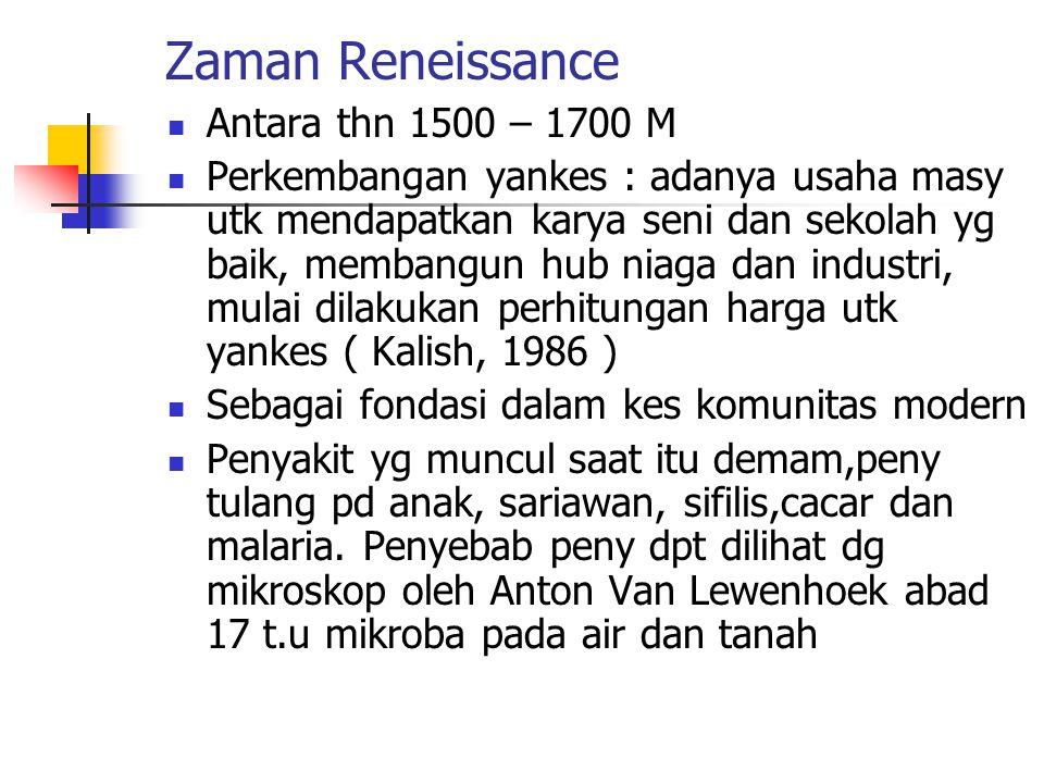 Zaman Reneissance Antara thn 1500 – 1700 M