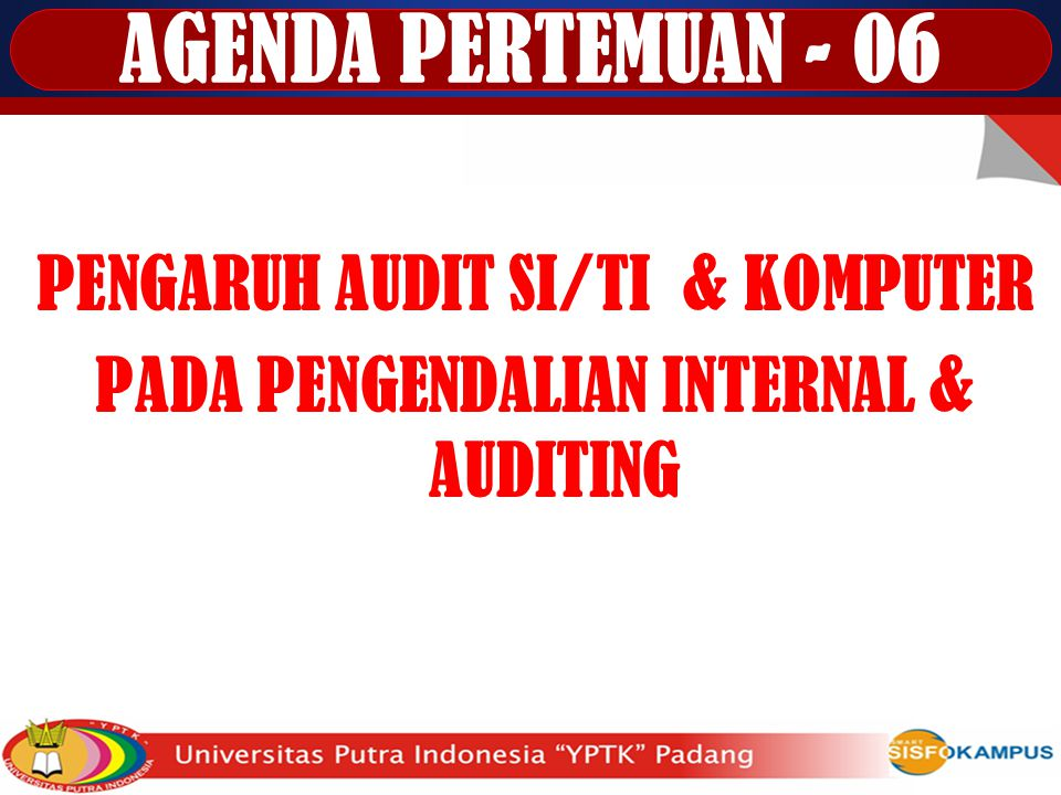 PENGARUH AUDIT SI/TI & KOMPUTER PADA PENGENDALIAN INTERNAL & AUDITING