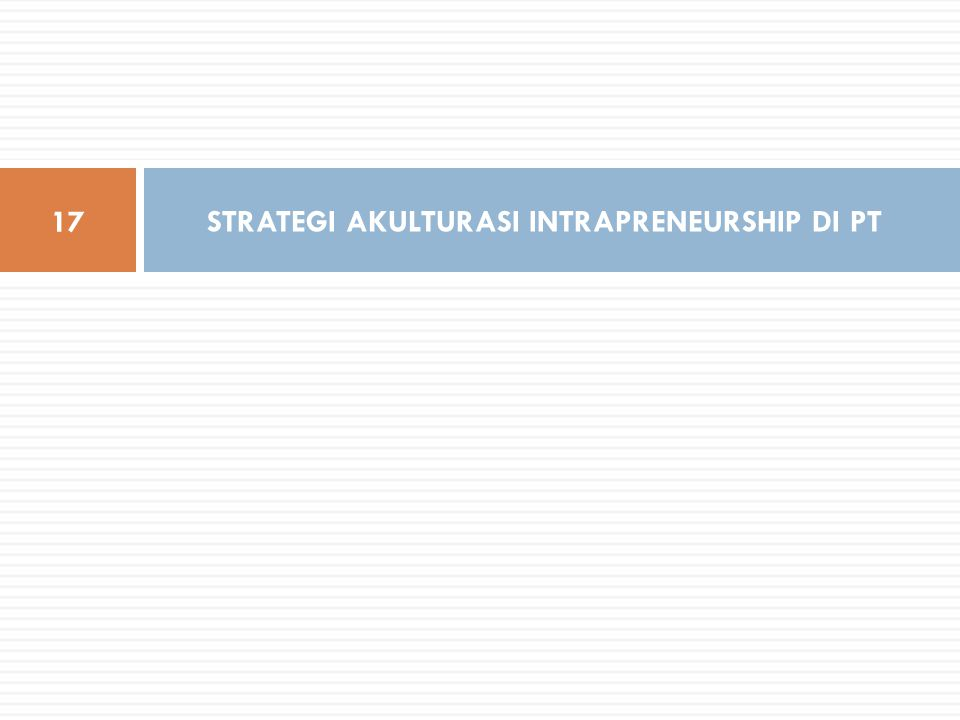 STRATEGI AKULTURASI INTRAPRENEURSHIP DI PT