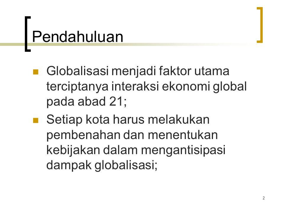 Pendahuluan Globalisasi menjadi faktor utama terciptanya interaksi ekonomi global pada abad 21;