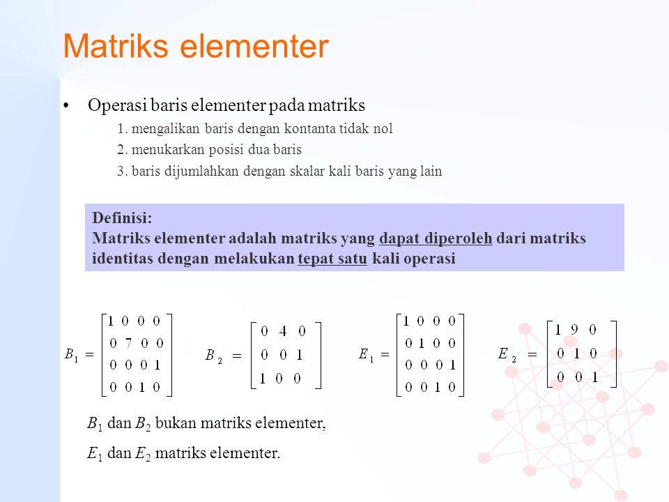 Matriks elementer Operasi baris elementer pada matriks Definisi: