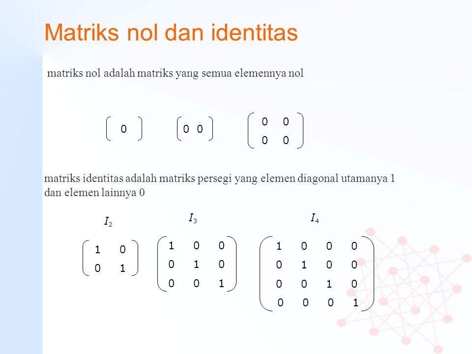 Matriks nol dan identitas