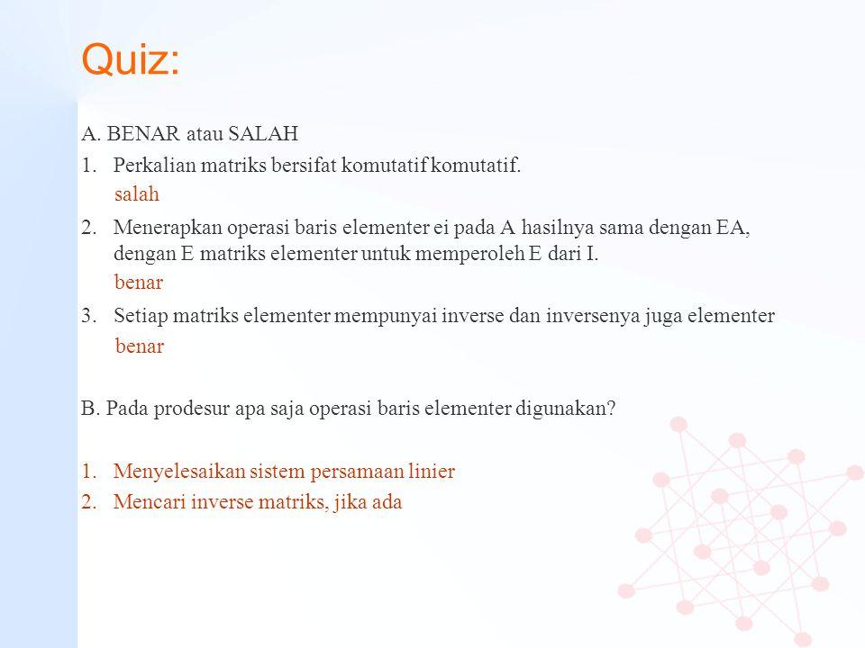 Quiz: A. BENAR atau SALAH