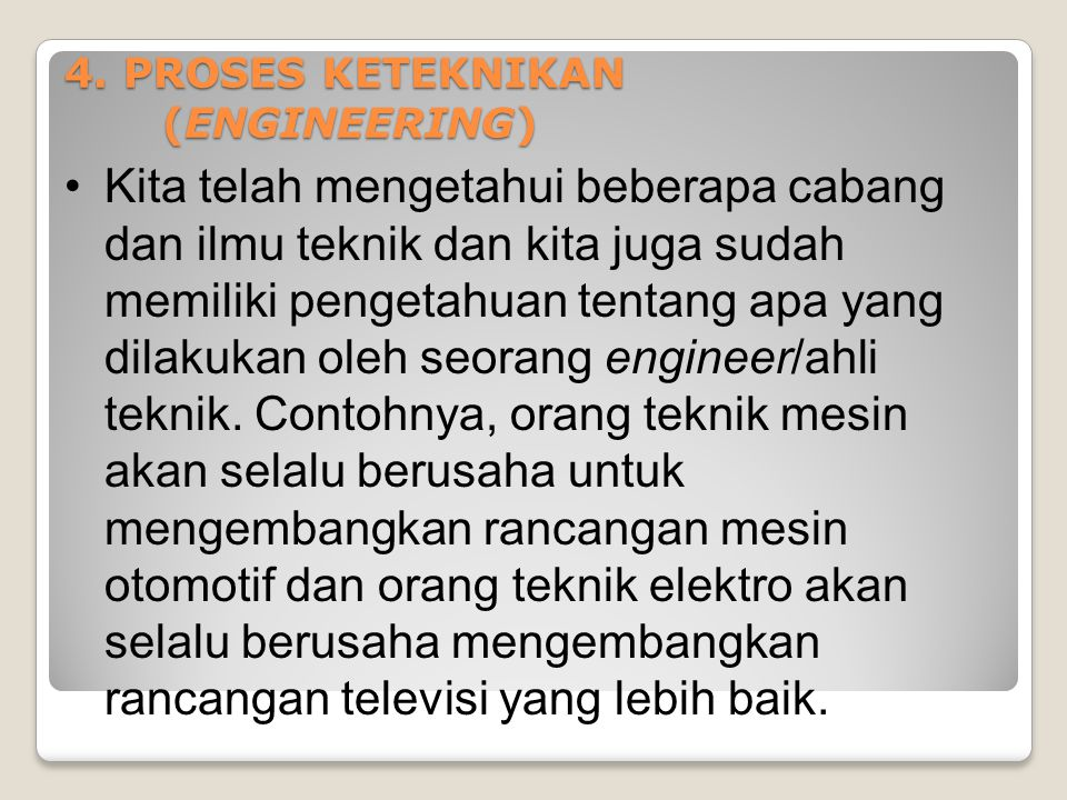 4. PROSES KETEKNIKAN (ENGINEERING)