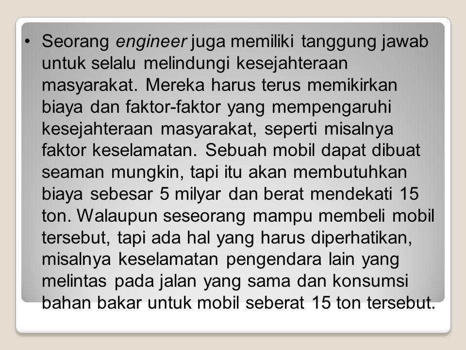 Seorang engineer juga memiliki tanggung jawab untuk selalu melindungi kesejahteraan masyarakat.
