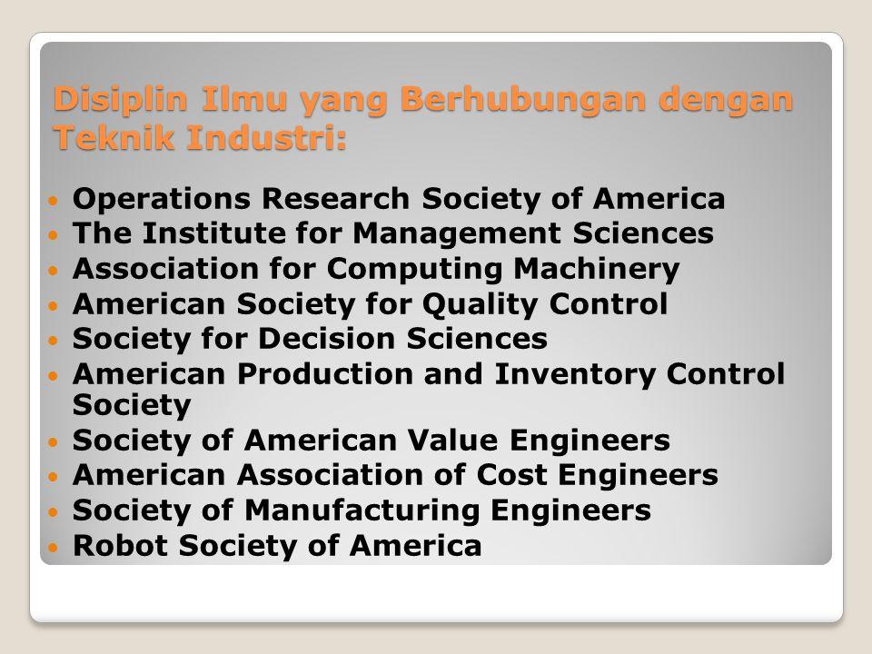 Disiplin Ilmu yang Berhubungan dengan Teknik Industri: