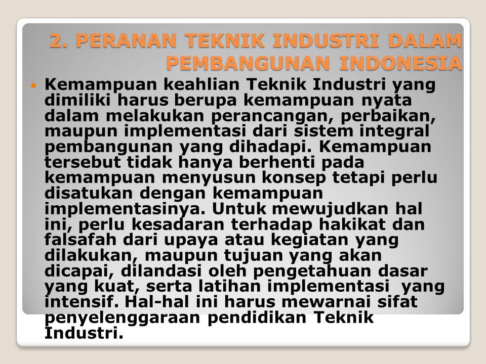 2. PERANAN TEKNIK INDUSTRI DALAM PEMBANGUNAN INDONESIA