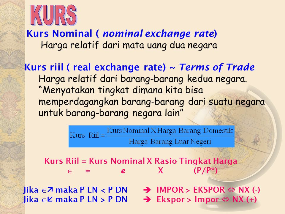 KURS Kurs Nominal ( nominal exchange rate)